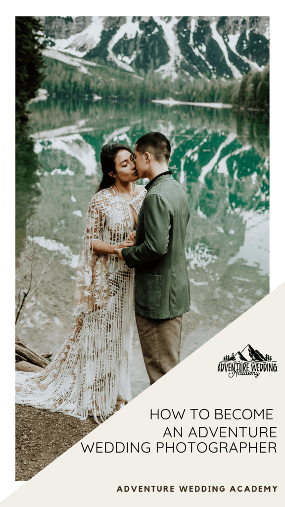 How Do I Become An Adventure Wedding Photographer - Adventure Wedding Academy